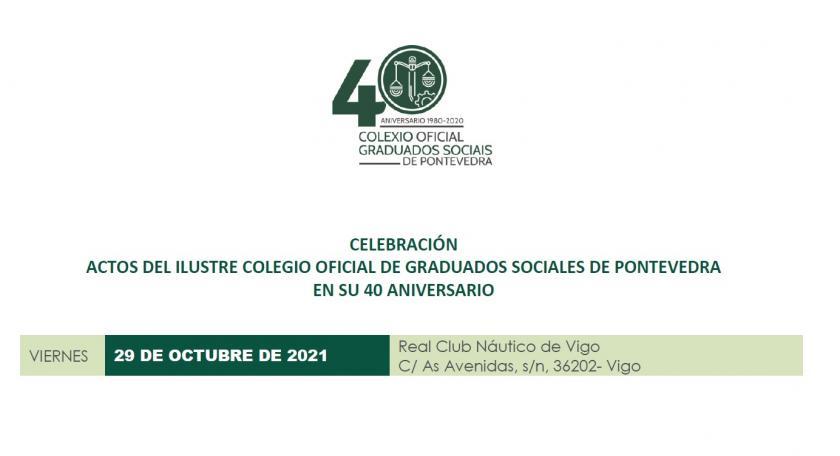 Acto de celebración del 40º Aniversario de la creación del Ilustre Colegio Oficial de Graduados Sociales de Pontevedra